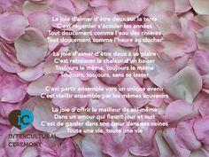 Citation du jour pour votre cérémonie laïque :    La joie d'aimer d'être deux sur la terre  C'est regarder s'écouler les années  Tout doucement comme l'eau des rivières  Tout doucement comme l'heure au clocher Joy, Texts, Quote