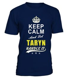 Taryn Keep Calm And Let Handle It