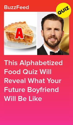 This Alphabetized Food Quiz Will Reveal What Your Future Boyfriend Will Be Like - CocktailRecipes Boyfriend Food, Boyfriend Quiz, Future Boyfriend, Quizzes Food, Quizzes Funny, Buzzfeed Quiz Boyfriend, Crush Quizzes, Cheesy Chicken Pasta, Interesting Quizzes