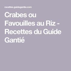 Crabes ou Favouilles au Riz - Recettes du Guide Gantié