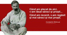 Turambar: Fǎrǎ interes pentru educație, deci o țarǎ mediocrǎ Constantin Brancusi, Life Thoughts, Mood Pics, Spirit, My Love, Words, Memes, Quotes, Red Lips