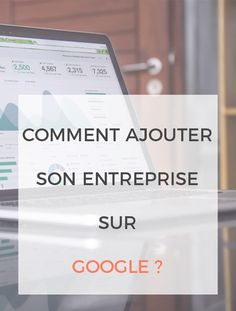 Comment afficher votre entreprise sur Google facilement ? Tout est dans notre article #ILoveTax