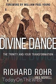 Divine Dance: The Trinity and Your Transformation Hardcover by Richard Rohr