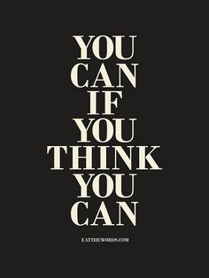 "#MorningMotivation #Quote ""You can if you think you can"""