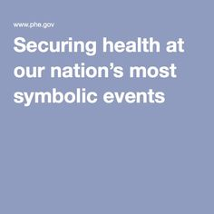 Securing health at our nation's most symbolic events