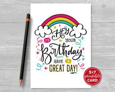 Printable Birthday Card Hey It's Your Birthday Have A It's Your Birthday, Birthday Cards, Printable Cards, Printables, Have A Great Day, Card Sizes, Your Cards, Card Stock, Envelope