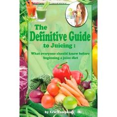 The Definitive Guide To Juicing: What everyone should know before a juice diet (Paperback)  http://www.amazon.com/dp/1469909758/?tag=alure-20  1469909758