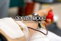 Donate blood.