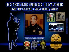 IN MEMORIAM: OFFICER TOURE HEYWOOD Police Officer Toure Heywood succumbed to injuries sustained 12 years earlier when he was struck by a vehicle while conducting a traffic stop. As he spoke to the occupants of the vehicle a second vehicle struck the first car head-on and then struck him. He was transported to a local hospital where he remained in ICU for several days. His health continued to deteriorate as a result of the incident. On May 28th, 2015, he passed away while undergoing organ…