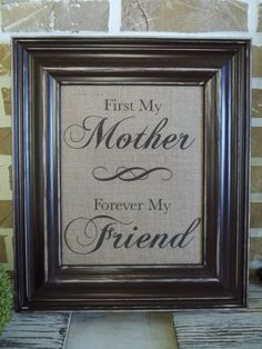 Burlap Print - Mother's Quote  might add a black and white photo with it.