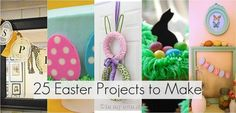 25 Easter Projects to Make this Spring. These great DIY projects are for decorating your home with mantels ideas, wreath ideas, or centerpieces. Cute treats and cupcake ideas also.