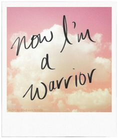 """Be a CANCER WARRIOR!  The first step is to see yourself as a strong fighter instead of a helpless victim.  Choosing to have a positive attitude will make the journey much easier.  (And who knows, you just might end up inspiring someone along the way who desperately needed the inspiration!)"".   ~Skye"