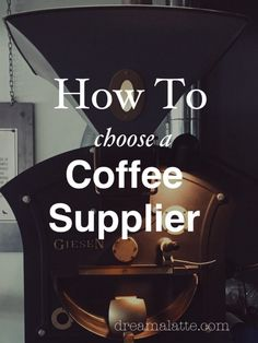 How to choose a coffee supplier