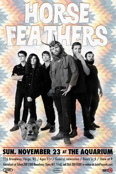 Don't miss Horse Feathers at the Aquarium on Sunday, November 23rd. Get your tickets today at Tickets300, via phone at 866-300-8300, or online at jadepresents.com!