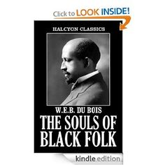 The Souls of Black Folk and Other Writings by W.E.B. Du Bois.  Cover image from amazon.com.  Click the cover image to check out or request the Douglass Branch bestsellers and classics kindle.
