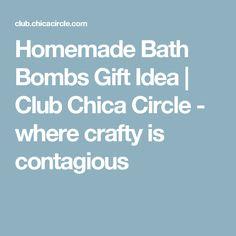 Homemade Bath Bombs Gift Idea | Club Chica Circle - where crafty is contagious
