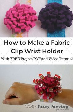 How to Sew a Fabric Clip Wrist Holder Tutorial from Easy Sewing For Beginners Step by step photo instructions and a full video tutorial as well. A quick and easy sewing project!