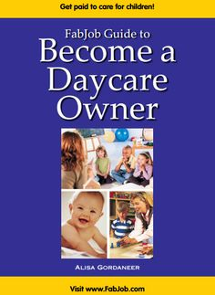 Open Your Own Daycare As a day care owner you will have a rewarding, challenging career where you'll see the results of your caring and creative efforts every day. You'll be rewarded by the joy of children's laughter, and by watching them grow into