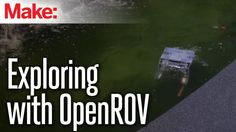 National Maker Faire: Exploring with Open ROV