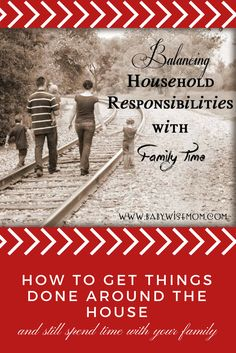 How to get things done around the house and still spend time with your family | #chores #familytime
