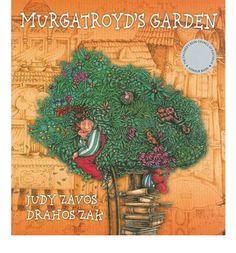 "Drahos Zak cover illustration for ""Murgatroyd's Garden"" by Judy Zavos."