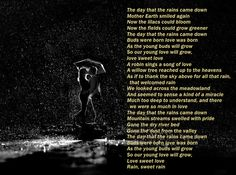 Poetry for Rain Lovers ~ These are lyrics from an old 1950's standard ~ even if the music is not to your liking, the poetry in the lyrics is awesome.
