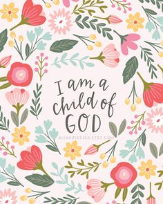 I am a Child of God Features hand lettering and hand drawn illustrations by Alexa Zurcher.