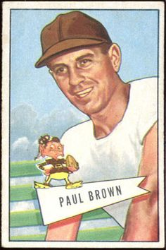 Paul Brown 1951 Bowman small.  Part of a list of cool 1950s football cards that won't cost an arm and a leg.