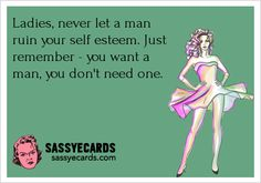 Never Let A Man - #Ecard, #Life, #Love, #Quote