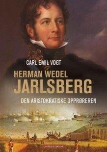 Herman Wedel Jarlsberg av Carl Emil Vogt (Innbundet) #cappelendamm