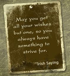 Irish Quotes, Irish Sayings, Irish Jokes & More.: Irish Jokes, Blessings, Proverbs & More. Great Quotes, Quotes To Live By, Inspirational Quotes, Motivational, Work Quotes, Awesome Quotes, Meaningful Quotes, Irish Jokes, Irish Humor