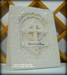 ~ In My Prayers ~ by Toy - Cards and Paper Crafts at Splitcoaststampers Confirmation Cards, Baptism Cards, Homemade Greeting Cards, Homemade Cards, Communion Invitations, Spellbinders Cards, Christian Cards, Handmade Birthday Cards, Sympathy Cards