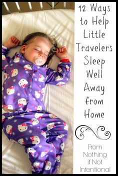 Helping kids sleep during travel in spite of things like disrupted routine, time change, and different bed.