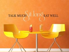 I want this in my kitchen! Talk Much-Sit Long-Eat Well Vinyl Lettering - Vinyl Decal  - Vinyl Wall Art