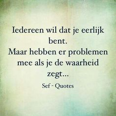 Ja want dan ben je exit ! Sef Quotes, Words Quotes, Sayings, The Words, Cool Words, Smart Quotes, Strong Quotes, Quotes To Live By, Love Quotes