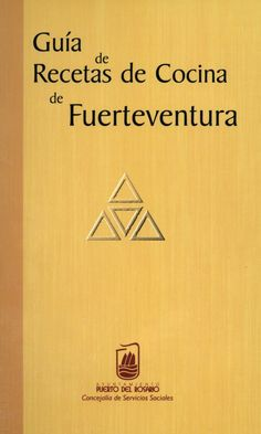 Guía de recetas de cocina de Fuerteventura Home Decor, Food, Texts, Cooking Recipes, Kitchens, Deserts, Canary Birds, Canary Islands, Libros