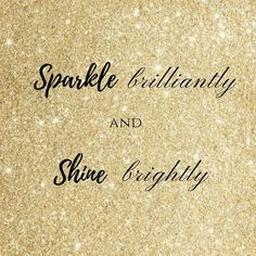 Sparkle brilliantly and shine brightly // Juliette.Dawn jewellery - This is Amazing Quotes, Great Quotes, Quotes To Live By, Me Quotes, Motivational Quotes, Inspirational Quotes, Magical Quotes, Nail Quotes, Dance Quotes