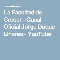 La Facultad de Crecer - Canal Oficial Jorge Duque Linares - YouTube