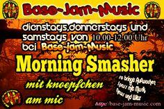 Jeden Dienstag,Donnerstag und Samstag von 10.00-12.00 Uhr mit viel guter Musik ,News ,Fun etc das alles nur bei uns auf http://base-jam-music.com