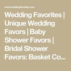 Wedding Favorites | Unique Wedding Favors | Baby Shower Favors | Bridal Shower Favors: Basket Contents