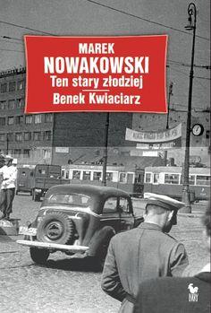 """""""Ten stary złodziej. Benek Kwiaciarz"""" Marek Nowakowski Cover by Andrzej Barecki Published by Wydawnictwo Iskry 2012"""