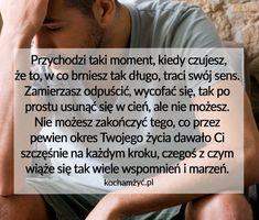 KochamZyc.pl Aa Quotes, Motivational Quotes, Life Quotes, Motto, Life Lessons, Quotations, Nostalgia, Sad, Relationship
