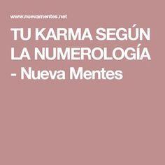 TU KARMA SEGÚN LA NUMEROLOGÍA - Nueva Mentes