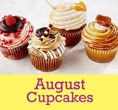 Ladies and Gentlemen, We proudly present to you...AUGUST CUPCAKES!! *Tiramisu Gooey Butter *RazzMaTazz *Orange Dreamsicle *Designer's Choice Until it Sells Out: Salted Caramel