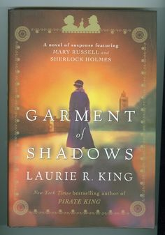 Garment of Shadows Mary Russell Sherlock Holmes Mystery Novel Laurie R King