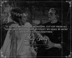 Discover and share Frankenstein Love Quotes. Explore our collection of motivational and famous quotes by authors you know and love. Frankenstein Quotes, Mary Shelley Frankenstein, Bride Of Frankenstein, Mary Shelley Quotes, Monster Quotes, Belief Quotes, Bride Quotes, Magic Quotes, Horror Fiction