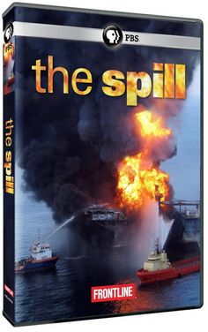 """The Spill (Frontline) - 2010 -- """"Long before the Deepwater Horizon explosion in the Gulf, BP was widely viewed as a company that valued deal-making & savvy marketing over safety, a 'serial environmental criminal' that left behind a trail of problems, deadly accidents, disastrous spills, countless safety violations, which many believe should have triggered action by federal regulators."""" Image: cleveland.com"""