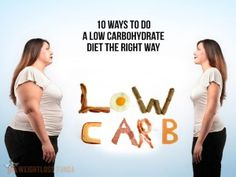 10 Ways To Do A Low Carbohydrate Diet The Right Way