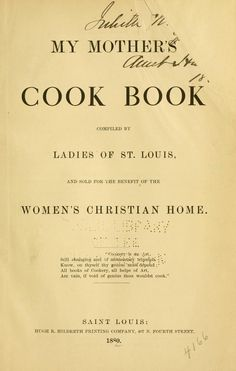 1880 | My Mother's Cook Book | Compiled by the Ladies of St Louis