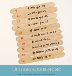 Practicar el cálculo mental con depresores. Los niños tendrán que leer la operación, pensar el resultado y buscar el depresor correspondiente.